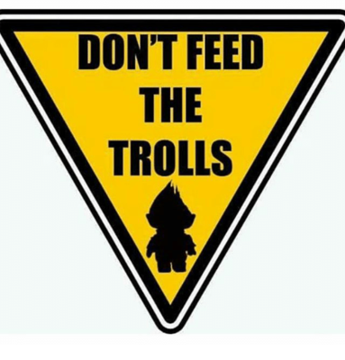 dont-feed-the-trolls-7351248.thumb.png.cbbc50b9bd1636da4628a7be653e1c4a.png